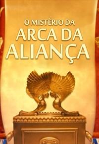 O mistério da Arca da Aliança - Volume único