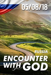 Encounter with God - 05/08/18 - Russia