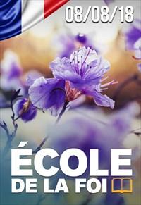 École de la Foi - 08/08/18 - France