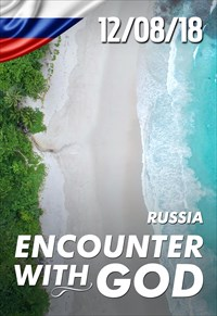 Encounter with God - 12/08/18 - Russia