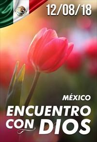 Encuentro con Dios - 12/08/18 - México