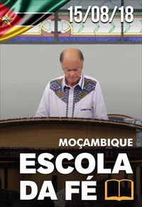 Escola da fé com o Bispo Macedo - 15/08/18 - Moçambique
