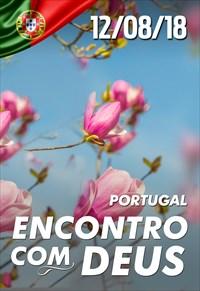 Encontro com Deus - 12/08/18 - Portugal