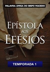 Palavra Amiga do Bispo Macedo - Epístola aos Efésios - T1