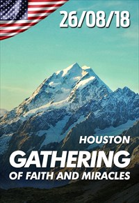 Gathering of faith and miracles - 26/08/18 - Houston