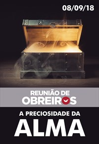 A preciosidade da alma - Reunião de obreiros - 08/09/18