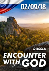 Encounter with God - 02/09/18 - Russia
