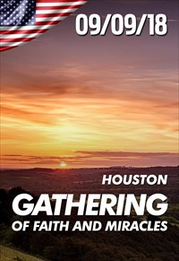 Gathering of Faith and Miracles - 09/09/18 - Houston