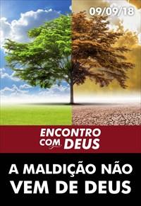 A maldição não vem de Deus - Encontro com Deus - 09/09/18
