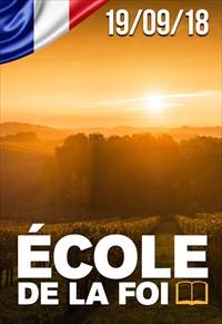 École de la foi - 19/09/18 - France