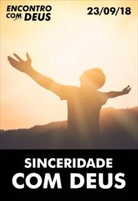 Sinceridade com Deus - Encontro com Deus - 23/09/18
