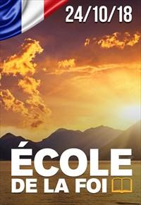 École de la Foi - 24/10/18 - France