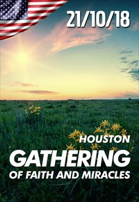 Gathering of faith and miracles - 21/10/18 - Houston