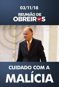 Cuidado com a malícia - Reunião de obreiros - 03/11/18