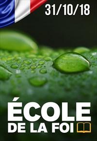 École de la foi - 31/10/18 - France
