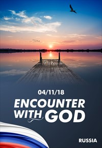 Encounter with God - 04/11/18 - Russia