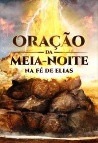 Oração da meia-noite - Na fé de Elias