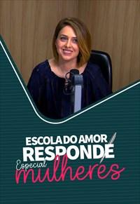 Escola do Amor Responde - Especial Mulheres - Temporada 2
