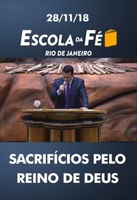 Sacrifícios pelo Reino de Deus - 28/11/18 - Rio de Janeiro