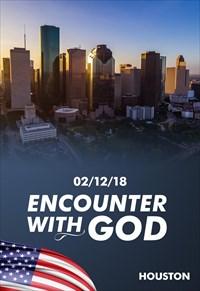 Encounter with God - 02/12/18 - Houston