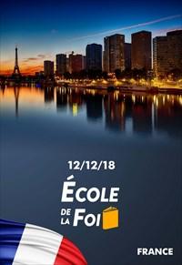 École de la Foi - 12/12/18 - France