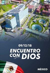 Encuentro con Dios - 09/12/18 - Mexico