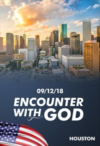 Encounter with God - 09/12/18 - Houston