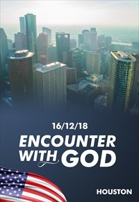 Encounter with God - 16/12/18 - Houston
