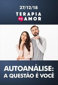 Autoanálise: a questão é você - Terapia do Amor – 27/12/18