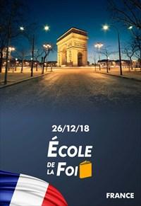 École de la Foi - 26/12/18 - France