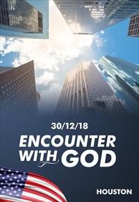Encounter with God  - 30/12/18 - Houston