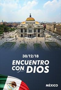 Encuentro con Dios - 30/12/18 - Mexico