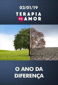 O ano da diferença - Terapia do Amor - 03/01/18