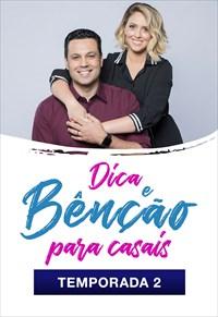Dica e Bênção para casais - Temporada 2 - 2019