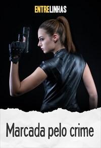 Entrelinhas - Marcada pelo crime