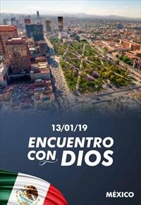 Encuentro con Dios - 13/01/19 - Mexico