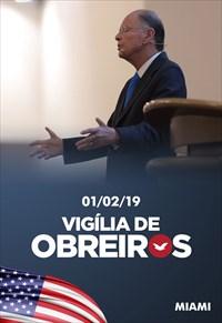 Vigília de Obreiros com o Bispo Macedo - 01/02/19