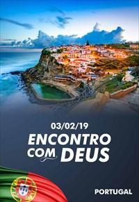 Encontro com Deus - 03/02/19 - Portugal