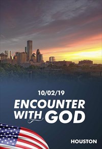 Encounter with God - 10/02/19 - Houston