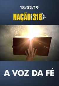 A voz da fé – Nação do 318 – 18/02/19