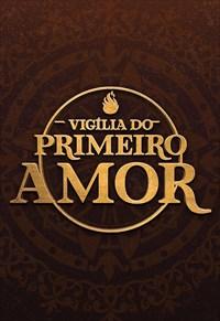 Vigília do Primeiro Amor - 01/03/19