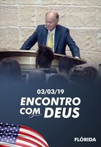 Encontro com Deus - Bispo Macedo - Flórida - 03/03/19