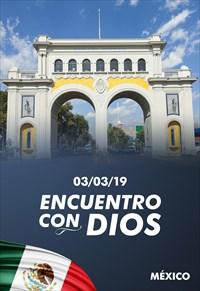 Encuentro con Dios - 03/03/19 - Mexico