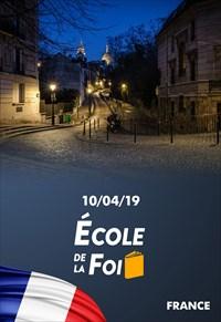 École de la foi - 10/04/19 - France