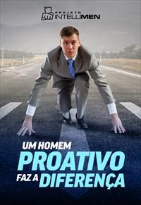 Um homem proativo faz a diferença - IntelliMen - 17/03/19