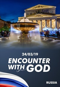 Encounter with God - 24/03/19 - Russia