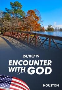 Encounter with God - 24/03/19 - Houston