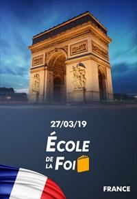 École de la foi - 27/03/19 - France