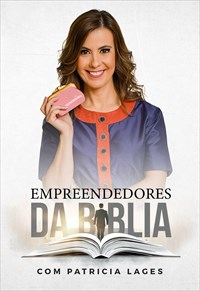 Empreendedores da Bíblia - Com Patricia Lages