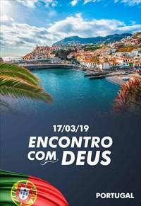 Encontro com Deus - 17/03/19 - Portugal